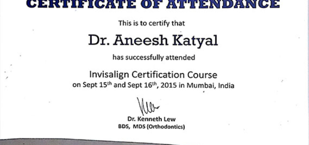 Dr  Aneesh Katyal was a part of the First Batch of INVISALIGN